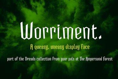 Worriment