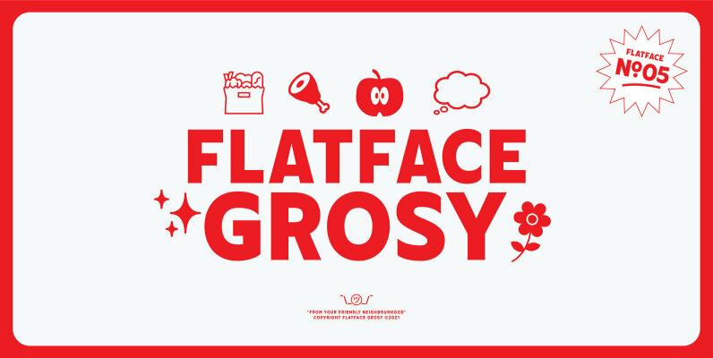 Flatface Grosy