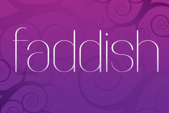 Faddish