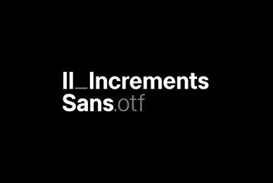 II Increments Sans