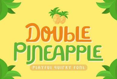 Double Pineapple