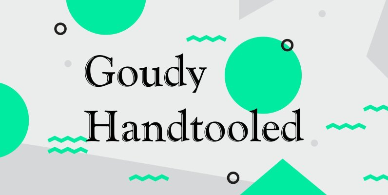Goudy Handtooled
