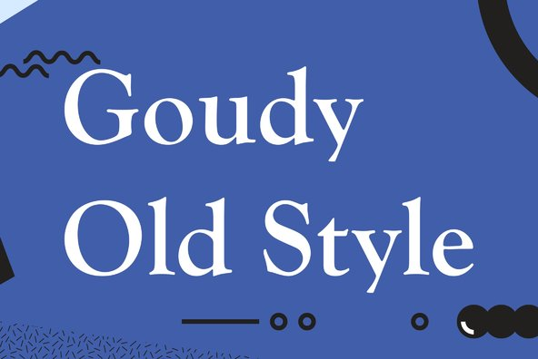 Goudy Old Style