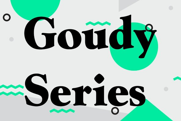 Goudy Series
