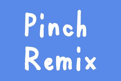 Pinch Remix