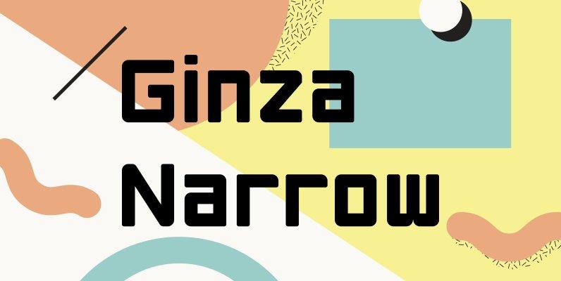 Ginza Narrow