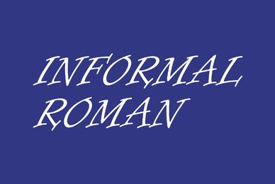 Informal Roman