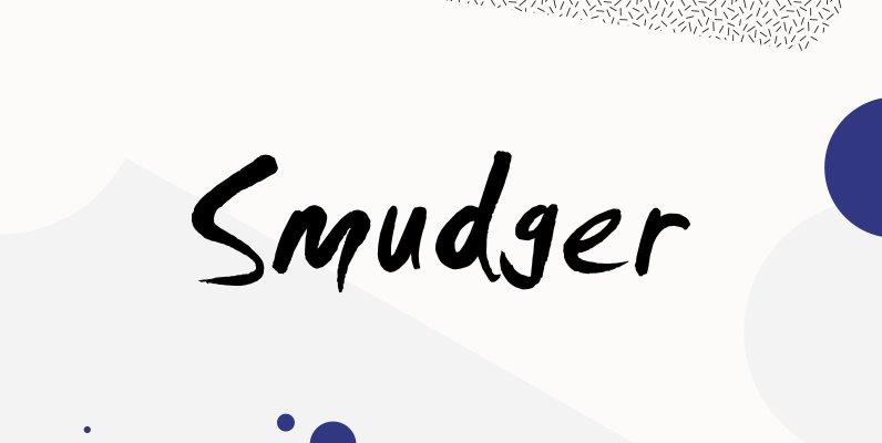Smudger