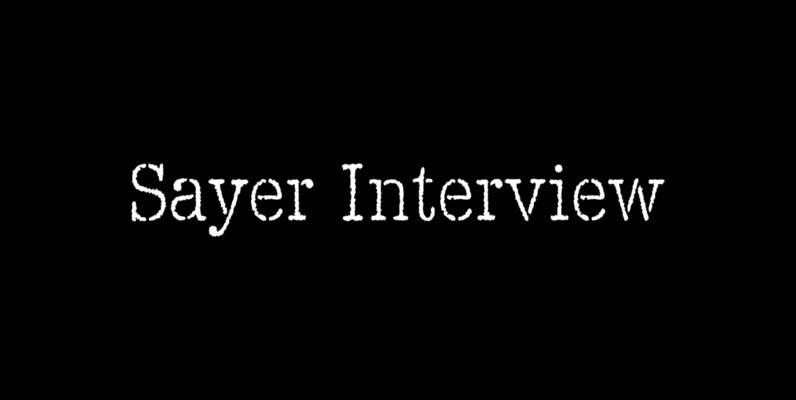 Sayer Interview