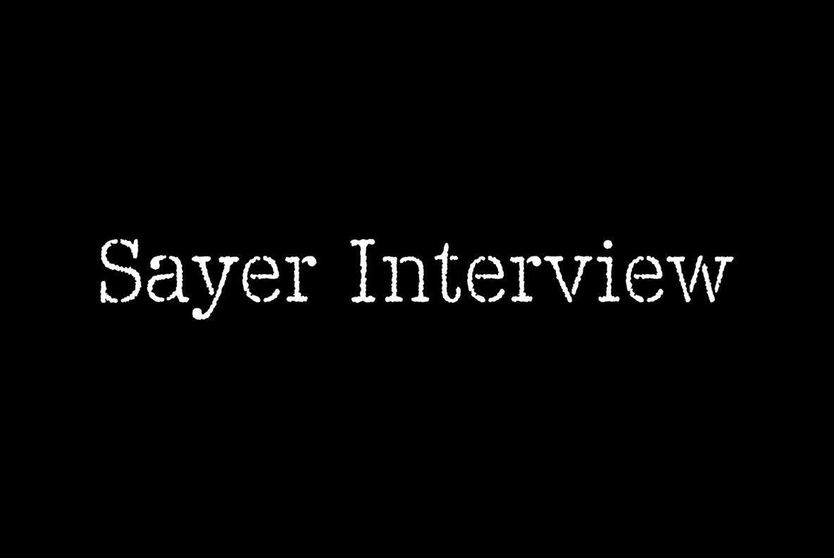 Sayer Interview