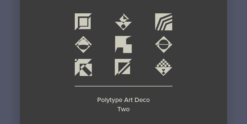 Polytype Art Deco Two