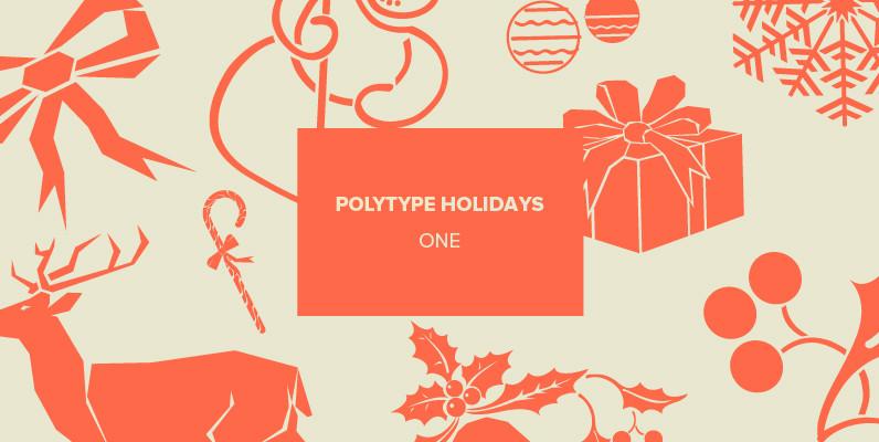 Polytype Holidays One