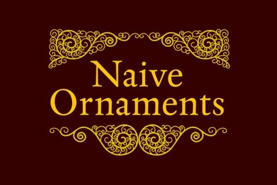 Naive Ornaments