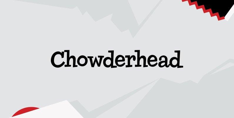 Chowderhead
