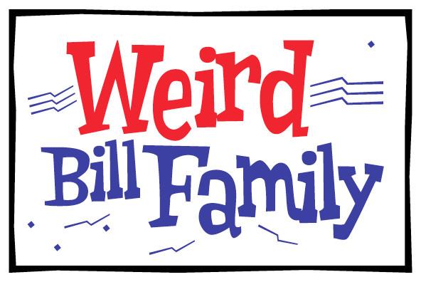 Weird Bill Family