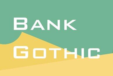 Bank Gothic