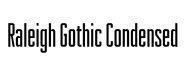 Raleigh Gothic Condensed