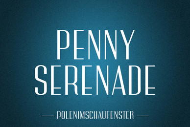 PiS Penny Serenade