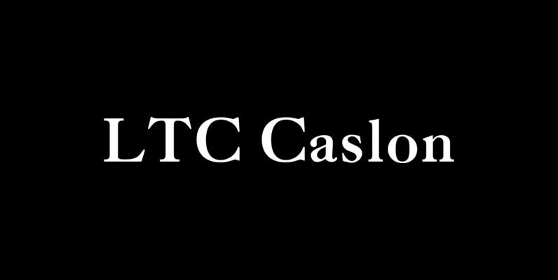 LTC Caslon