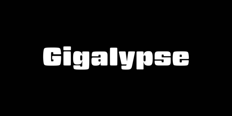 Gigalypse