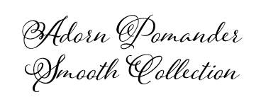 Adorn Pomander Smooth Collection
