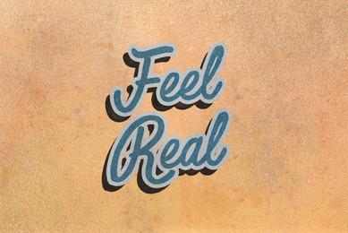 Feel Real