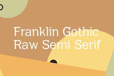 Franklin Gothic Raw Semi Serif