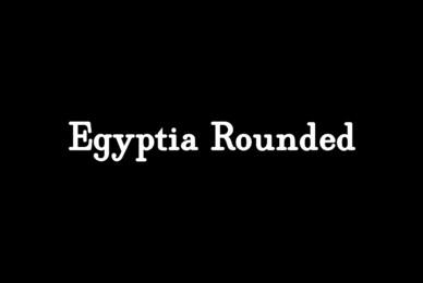 Egyptia Rounded