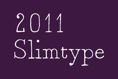 2011 Slimtype