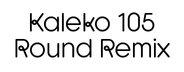 Kaleko 105 Round Remix