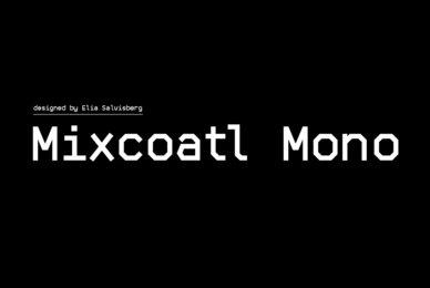 Mixcoatl Mono