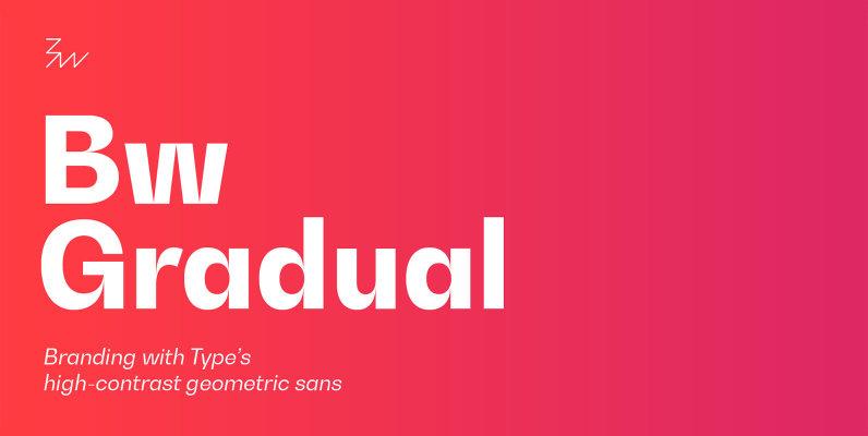 Bw Gradual