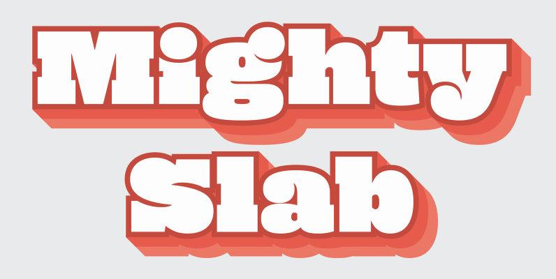 Mighty Slab