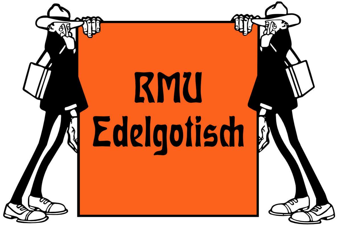 RMU Edelgotisch