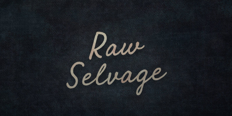 Raw Selvage