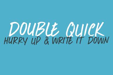 Double Quick