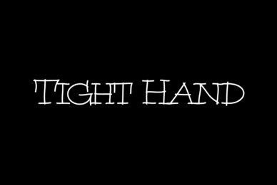 Tight Hand