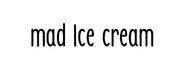 mad Ice cream